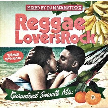 Mixed by DJ MA$AMATIXXX fr.RACY BULLET【 Reggae Lovers Rock 】