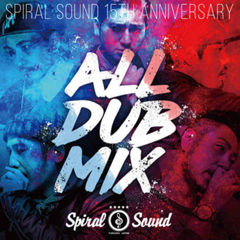 SPIRAL SOUND【 SPIRAL SOUND ALL DUB MIX 】