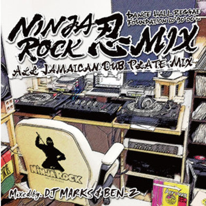 NINJA ROCK【 NINJA ROCK 忍MIX -Dancehall Reggae Foundation 80' 90' 00'- ALL JAMAIC