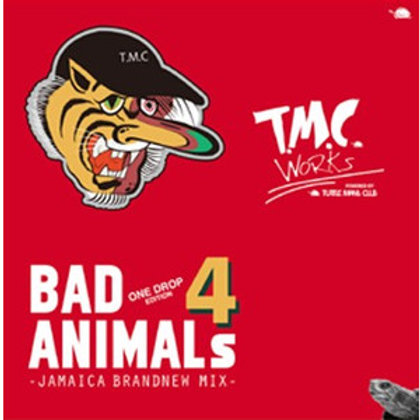 T.M.C WORKS (TURTLE MAN's CLUB)【 BAD ANIMALs 4 -BRAND NEW ONE DROP MIX- 】
