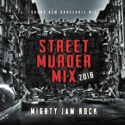 MIGHTY JAM ROCK【 STREET MURDER MIX 2018 】