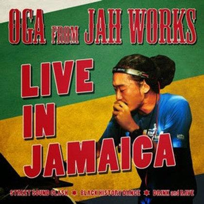 OGA fr.JAH WORKS 【 LIVE IN JAMAICA 】