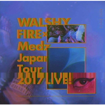 【 WALSHY FIRE × Medz Japan Tour 2017 LIVE! 】Mixed By Walshy Fire from Majorlazer