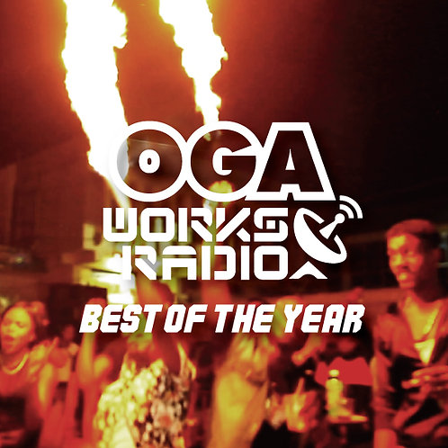 OGA fr.JAH WORKS【 OGA WORKS RADIO MIX vol.10 - BEST OF THE YEAR - 】オガラジ
