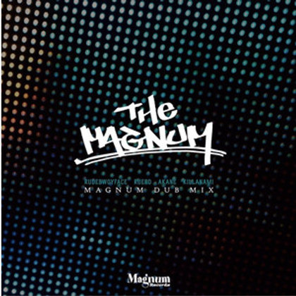 《 SOLD OUT. 》Rudebwoyface, Rueed, Akane, KillaNami【 The Magnum 】Magnum Records