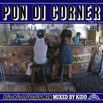 KIDD fr.FUJIYAMA SOUND 【 Pon Di Corner vol.3 -80's, 90's Lover's Mix- 】