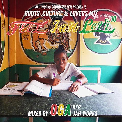 OGA fr.JAH WORKS 【 FEEL JAH LOVE vol.10 】