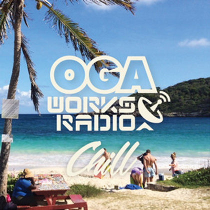 OGA fr.JAH WORKS 【 OGA WORKS RADIO MIX vol.5 -Chill- 】
