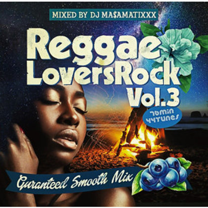 Mixed by DJ MA$AMATIXXX fr.RACY BULLET【 Reggae Lovers Rock vol.3 】