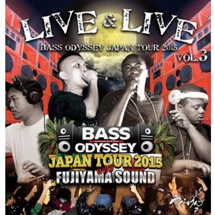 BASS ODYSSEY, FUJIYAMA 【LIVE & LIVE vol.3 -BASS ODYSSEY JAPAN TOUR 2015-】