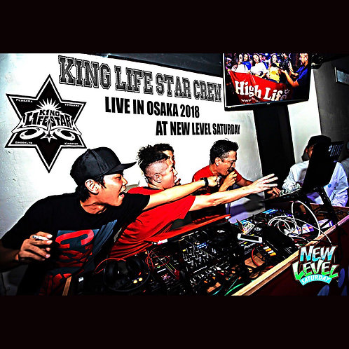KING LIFE STAR【 LIVE IN OSAKA 2018 AT NEW LEVEL SATURDAY 】ライブ音源