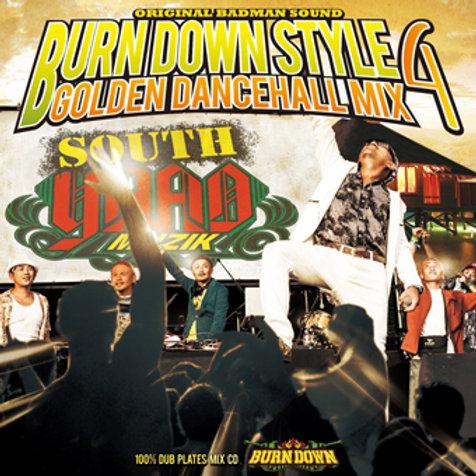 BURN DOWN【 BURN DOWN STYLE - GOLDEN DANCEHALL MIX 4 - 】