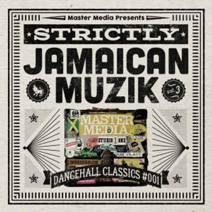 MASTER MEDIA【 STRICTLY JAMAICAN MUZIK vol.3 -Dancehall Classics #001- 】