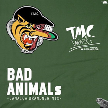 T.M.C. WORKS【 BAD ANIMALs -JAMAICA BRANDNEW MIX- 】