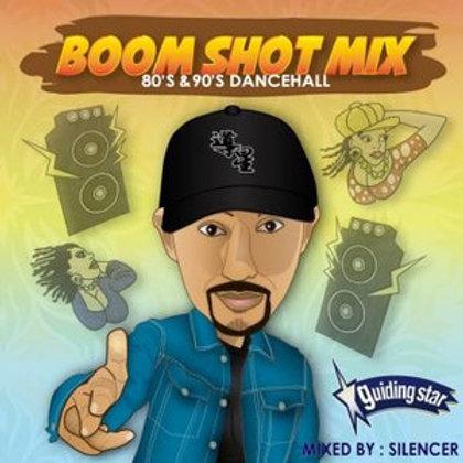 SILENCER fr.GUIDING STAR【 BOOM SHOT MIX -80's & 90's DANCEHALL- 】