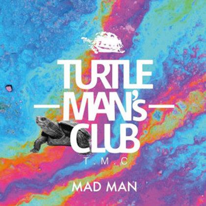 TURTLE MAN's CLUB 【 MAD MAN 】