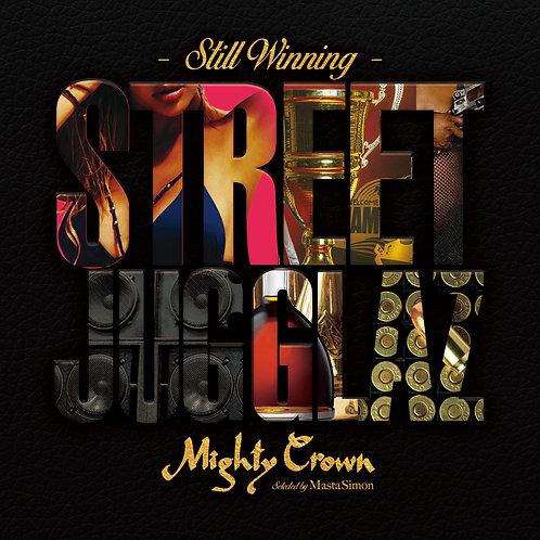《 ラスト5枚 》MIGHTY CROWN presents【 STREET JUGGLAZ - STILL WINNING - 】