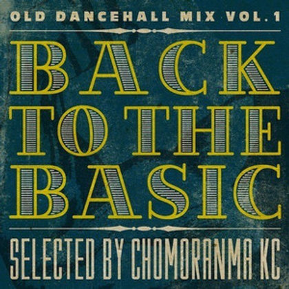 CHOMORANMA SOUND 【 BACK TO THE BASIC vol.1 -Old Dancehall Mix- 】