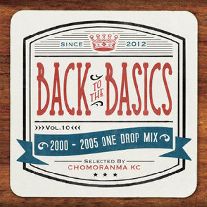 CHOMORANMA SOUND 【BACK TO THE BASICS vol.10 -2000〜05 ONE DROP MIX-】