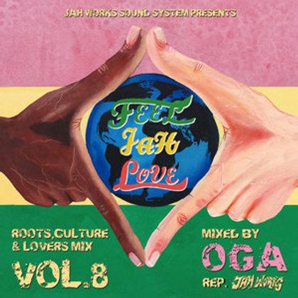 OGA fr.JAH WORKS 【FEEL JAH LOVE VOL.8】