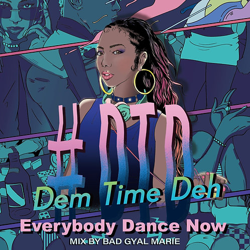 Mixed By Bad Gyal Marie【 #DTD -Dem Time Deh- 90's~2000 Mix ~Everybody Dance Now~