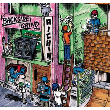 AICHIN 【 BACK SIDE GRIND MIX 】 Mixed by RIO fr.KING LIFE STAR