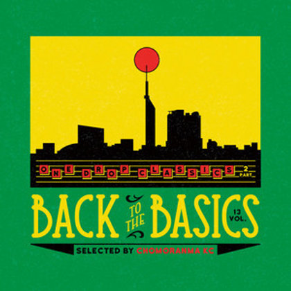 CHOMORANMA SOUND【 BACK TO THE BASICS vol.13 -ONE DROP CLASSICS Part.2- 】( 2017.1