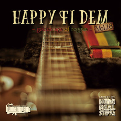 HUMAN CREST 【 HAPPY FI DEM vol.16 -golden age of reggae- 】Mixed by Hero REALSTEP