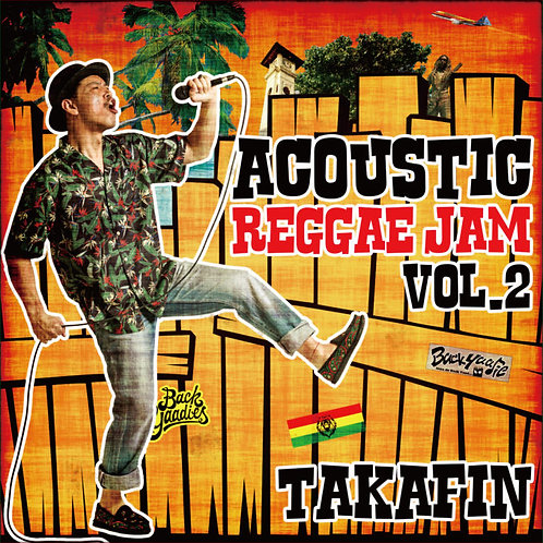 TAKAFIN【 TAKAFIN ACOUSTIC REGGAE JAM vol.2 】