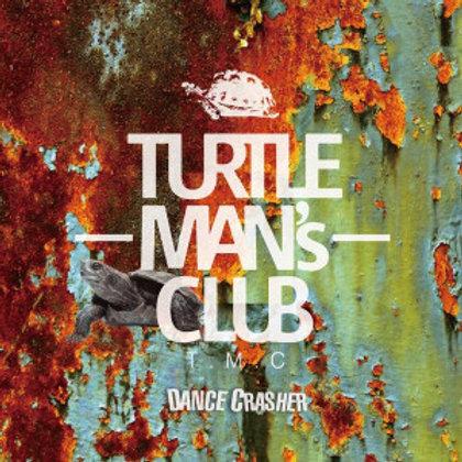 TURTLE MAN's CLUB 【 DANCE CRASHER 】