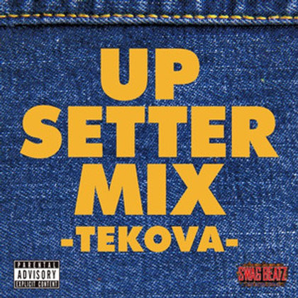 SWAG BEATZ【 UP SETTER MIX -TEKOVA- 】