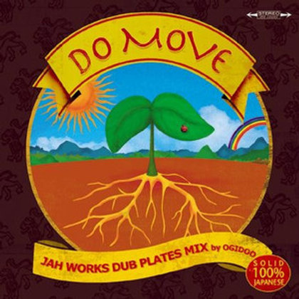 JAH WORKS【 DO MOVE 】JAH WORKS DUB PLATES MIX by OGIDOO