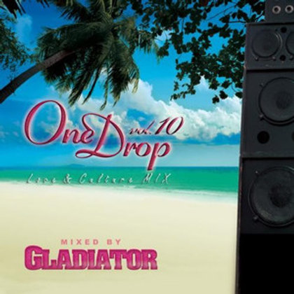 GLADIATOR sound system 【 One Drop vol.10 -Love & Culture MIX- 】