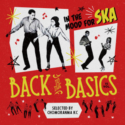 CHOMORANMA SOUND【 BACK TO THE BASICS vol.15 -In The Mood For SKA- 】