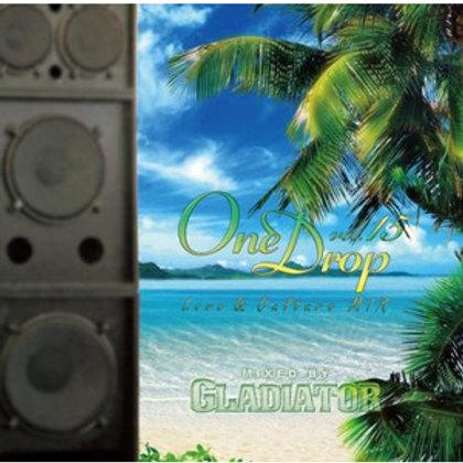 GLADIATOR sound system 【 One Drop vol.15 -Love & Culture MIX- 】