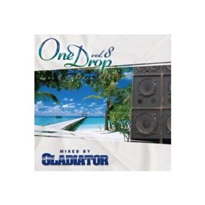 GLADIATOR sound system 【 One Drop vol.8 -Love & Culture Mix- 】