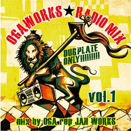 OGA fr.JAH WORKS 【OGAWORKS★RADIO MIX vol.1 -DUB PLATE ONLY!!!-】