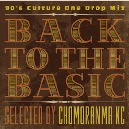 CHOMORANMA SOUND 【BACK TO THE BASIC VOL.2 -90's Culture One Drop Mix-】