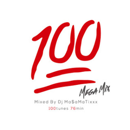 DJ MA$AMATIXXX【 100 MEGA MIX 】