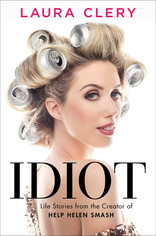 IDIOT | Laura Clery