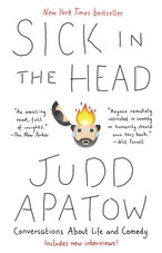 SICK IN THE HEAD | Judd Apatow