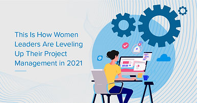 This-Is-How-Women-Leaders-Are-Leveling-Up-Their-Project-Management-in-2021-09.jpg