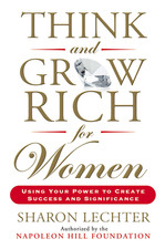 THINK AND GROW RICH FOR WOMEN | Sharon Lechter