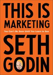 THIS IS MARKETING | Seth Godin