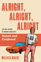 ALRIGHT, ALRIGHT, ALRIGHT | Melissa Maerz
