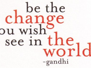 Be the Change and Watch It Flourish