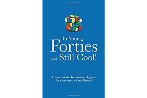 In Your Forties and Still Cool Book