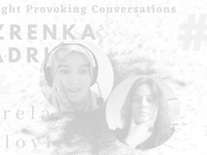 Thought Provoking Conversation with Ozrenka Kadric