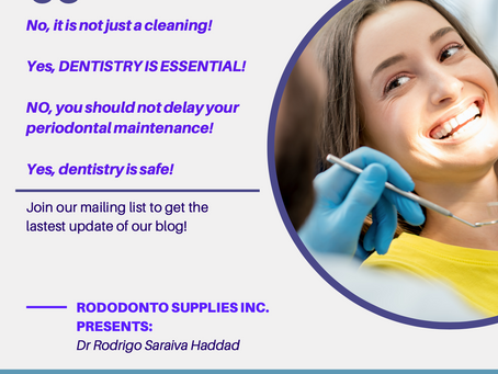 No, it is not just a cleaning!                        Yes, DENTISTRY IS ESSENTIAL!
