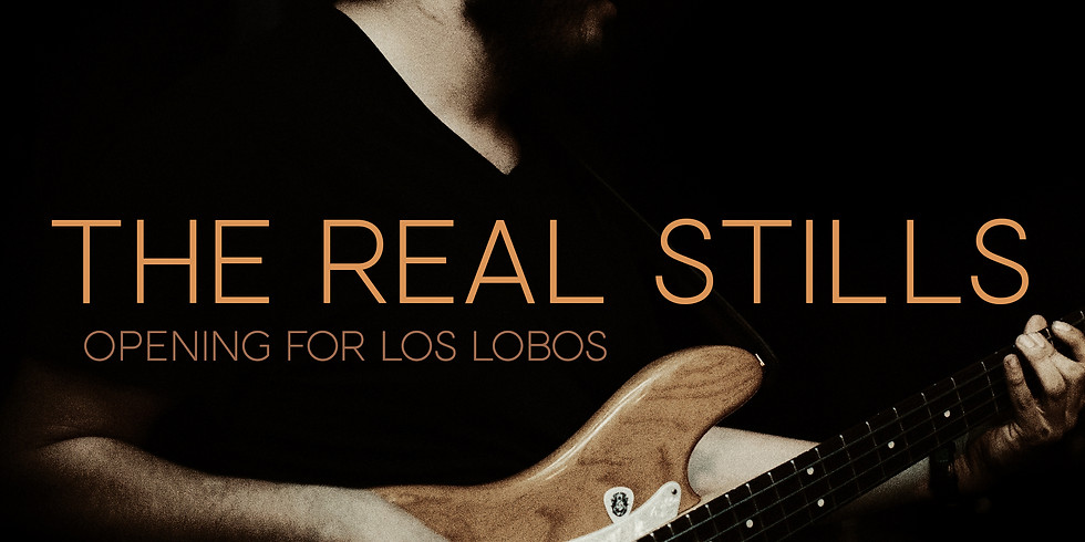 Los Lobos w/ The Real Stills